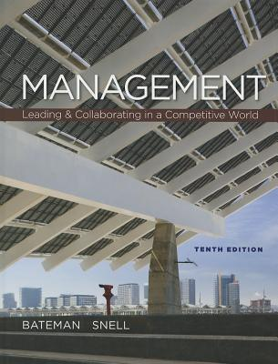 Management: Leading & Collaborating in the Competitive World - Bateman, Thomas