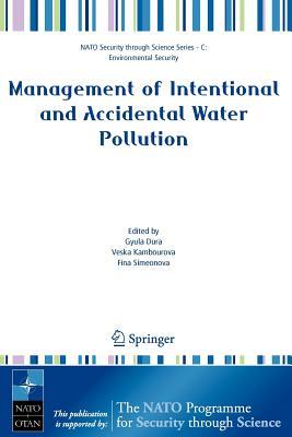 Management of Intentional and Accidental Water Pollution - Dura, Gyula (Editor), and Kambourova, Veska (Editor), and Simeonova, Fina (Editor)
