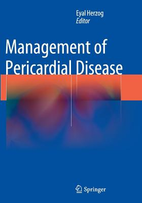 Management of Pericardial Disease - Herzog, Eyal, MD (Editor)