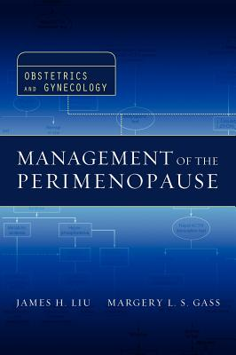 Management of the Perimenopause - Gass, Margery, and Liu, James