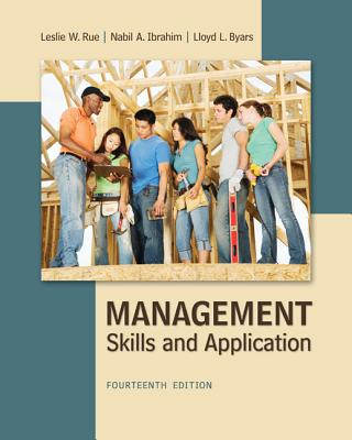 Management: Skills & Application - Rue, Leslie, and Byars, Lloyd, and Ibrahim, Nabil