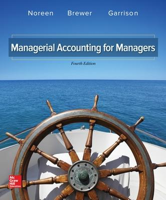 Managerial Accounting for Managers - Noreen, Eric, and Brewer, Peter C, Professor, and Garrison, Ray H