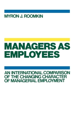 Managers as Employees - Roomkin, Myron J (Editor)