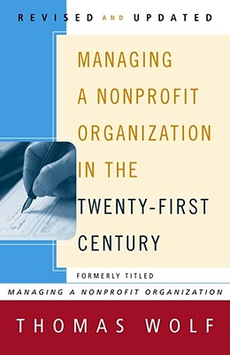 Managing a Nonprofit Organization in the Twenty-First Century - Wolf, Thomas