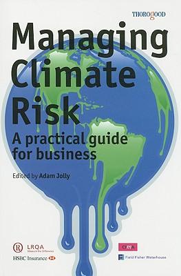 Managing Climate Risk - Jolly, Adam (Editor)
