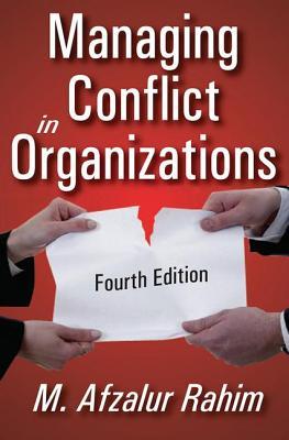 Managing Conflict in Organizations - Rahim, M. Afzalur