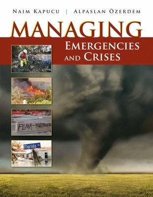 Managing Emergencies and Crises - Kapucu, Naim, Dr.