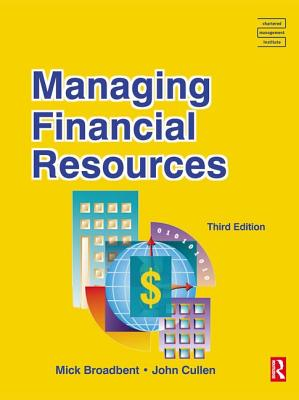 Managing Financial Resources - Broadbent, Mick, and Cullen, John