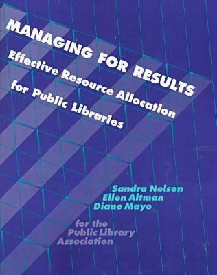 Managing for Results - Nelson, Sandra S, and Altman, Ellen, and Mayo, Diane