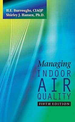 Managing Indoor Air Quality - Burroughs, H E, and Hansen, Shirley J