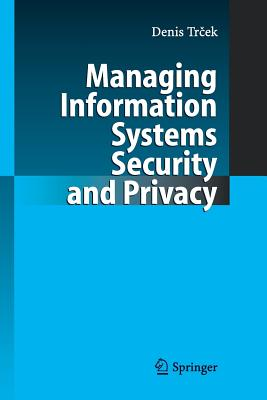 Managing Information Systems Security and Privacy - Trcek, Denis