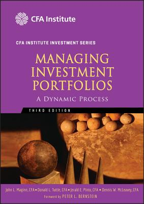 Managing Investment Portfolios: A Dynamic Process - Maginn, John L (Editor), and Tuttle, Donald L (Editor), and McLeavey, Dennis W (Editor)