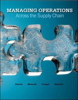 Managing Operations Across the Supply Chain - Swink Morgan, and Melnyk Steven, and Cooper M, Bixby