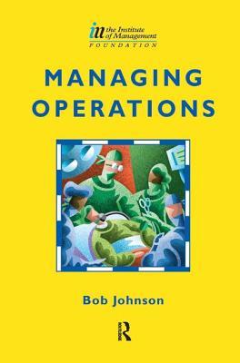 Managing Operations - Johnson, Bob