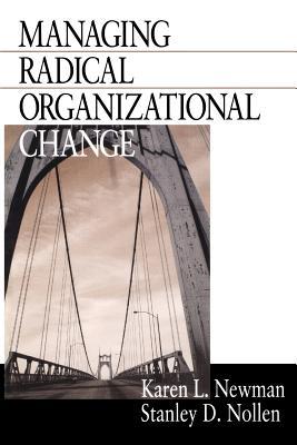 Managing Radical Organizational Change - Newman, Karen L