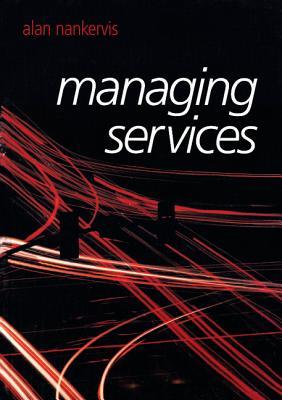 Managing Services - Nankervis, Alan, and Miyamoto, Yuki, and Taylor, Ruth, Prof.