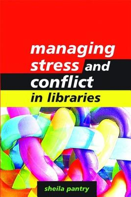 Managing Stress and Conflict in Libraries - Pantry, Sheila