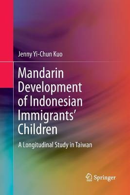 Mandarin Development of Indonesian Immigrants' Children: A Longitudinal Study in Taiwan - Kuo, Jenny Yi-Chun
