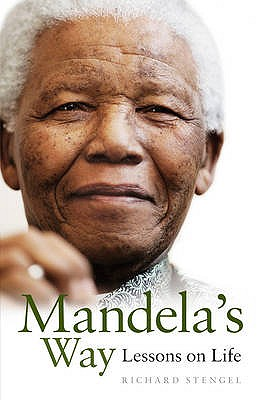 Mandela's Way: Lessons on Life - Stengel, Richard