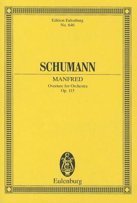 Manfred Overture, Op. 115 - Schumann, Robert (Composer)