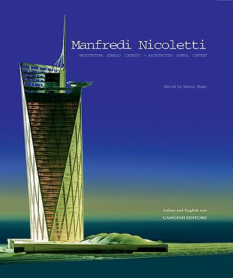 Manfredi Nicoletti: Architettura Simbolo Contesto/Architecture Symbol Context - Sharp, Dennis (Editor)