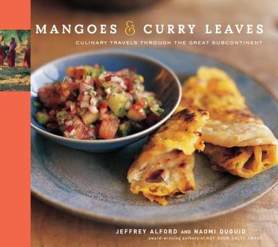 Mangoes & Curry Leaves: Culinary Travels Through the Great Subcontinent -