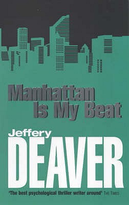 Manhattan is My Beat - Deaver, Jeffery