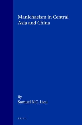 Manichaeism in Central Asia and China - Lieu, Samuel