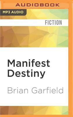 Manifest Destiny - Garfield, Brian
