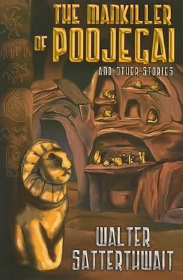 Mankiller of Poojegai & Other - Satterthwait, Walter