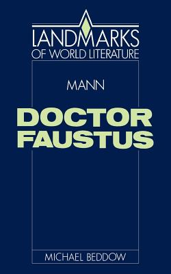 Mann: Doctor Faustus - Beddow, Michael
