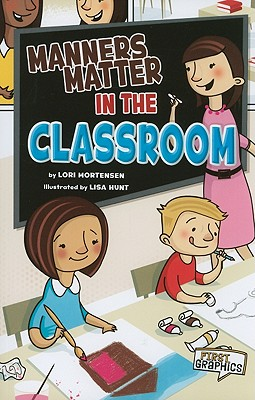 Manners Matter in the Classroom - Mortensen, Lori
