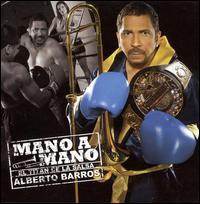 Mano a Mano - Alberto Barros