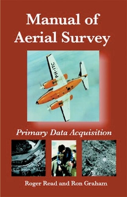 Manual Aerial Survey: Primary Data Acquisition - Graham, Ron (Editor), and Read, Roger (Editor)