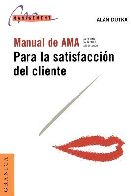 Manual de AMA Para la Satisfaccion del Cliente - Dutka, Alan F