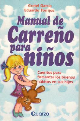 Manual de Carreno Para Ninos: Cuentos Para Fomentar Los Buenos Habitos En Sus Hijos - Garcia, Gretel, and Torrijos, Eduardo