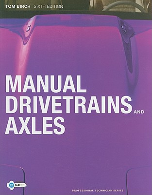 Manual Drivetrains and Axles - Birch, Thomas W., and Rockwood, Chuck
