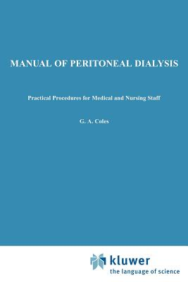 Manual of Peritoneal Dialysis: Practical Procedures for Medical and Nursing Staff - Coles, G a
