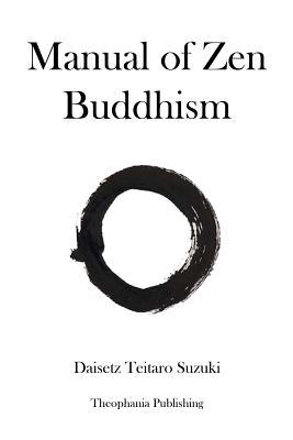 Manual of Zen Buddhism - Suzuki, Daisetz Teitaro