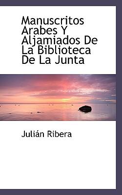 Manuscritos Arabes y Aljamiados de La Biblioteca de La Junta - Ribera, Julian