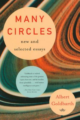 Many Circles: New & Selected Essays - Goldbarth, Albert