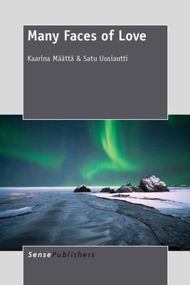 Many Faces of Love - Maatta, Kaarina, and Uusiautti, Satu