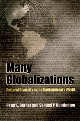 Many Globalizations: Cultural Diversity in the Contemporary World - Berger, Peter L (Editor)