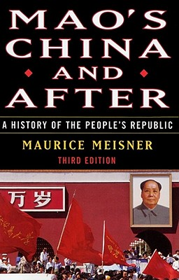 Mao's China and After: A History of the People's Republic, Third Edition - Meisner, Maurice J