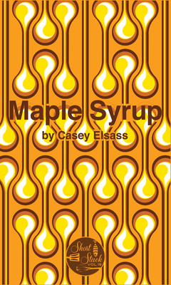 Maple Syrup - Elsass, Casey