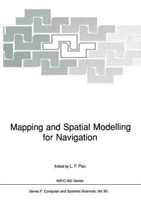 Mapping and Spatial Modelling for Navigation - Pau, Louis F (Editor)
