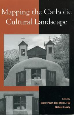 Mapping the Catholic Cultural Landscape - Miller Fse Sister Paula Jean