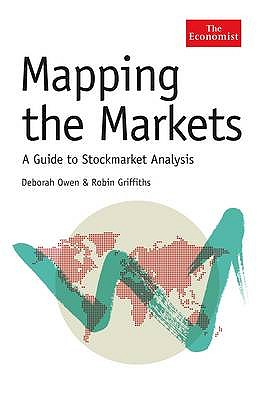 Mapping The Markets: A Guide to Stockmarket Analysis - Owen, Deborah, and Griffiths, Robin