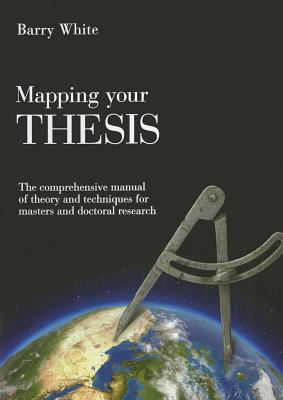 Mapping Your Thesis - White, Barry