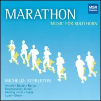 Marathon: Music for Solo Horn - Michelle Stebleton (horn)